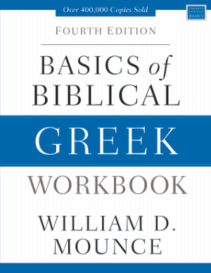Basics of Biblical Greek: Workbook | billmounce com